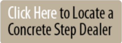Click Here to Locate a Concrete Step Dealer